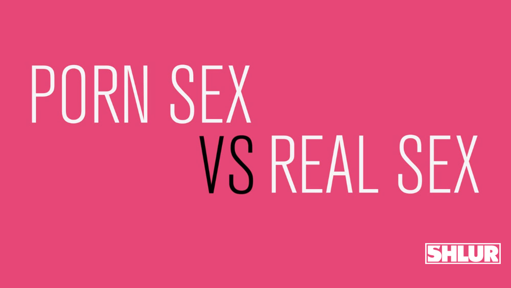 Porn Sex vs Real Sex – Featured Video with Vultured